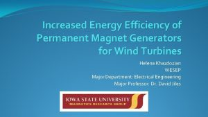 Increased Energy Efficiency of Permanent Magnet Generators for