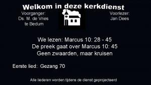Voorganger Ds M de Vries te Bedum Voorlezer