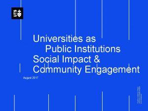 Universities as Public Institutions Social Impact Community Engagement