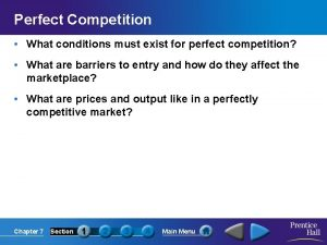 Perfect Competition What conditions must exist for perfect