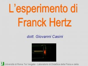 dott Giovanni Casini Universit di Roma Tor Vergata