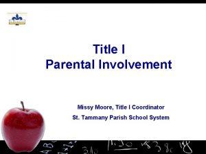 Title I Parental Involvement Missy Moore Title I