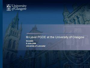 MLevel PGDE at the University of Glasgow Escalate