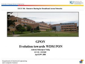 University of Kansas School of Engineering EECS 766