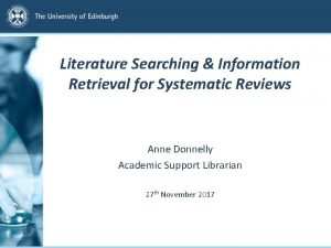 Literature Searching Information Retrieval for Systematic Reviews Anne