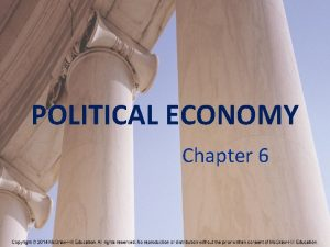 POLITICAL ECONOMY Chapter 6 Political Economy The field