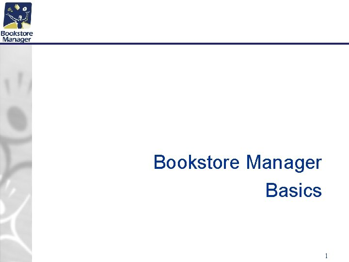 Bookstore Manager Basics 1 Purchase Orders and Receiving