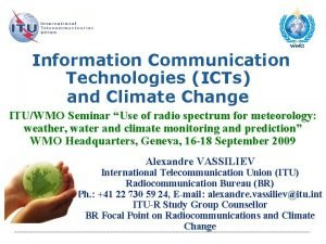 Information Communication Technologies ICTs and Climate Change ITUWMO