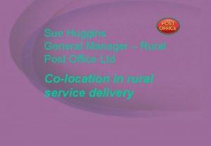 Sue Huggins General Manager Rural Post Office Ltd