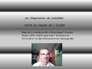 Les Diaporamas de Jackdidier VISITE DU PALAIS DE