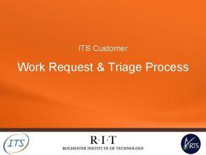 ITS Customer Work Request Triage Process Work Request