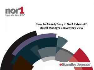 How to AwardDeny in Nor 1 Extranet Upsell