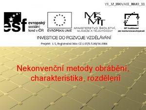 Nekonvenn metody obrbn charakteristika rozdlen Nekonvenn metody obrbn