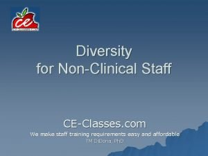 Diversity for NonClinical Staff CEClasses com We make
