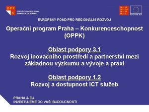 EVROPSK FOND PRO REGIONLN ROZVOJ Operan program Praha