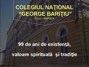 COLEGIUL NAIONAL GEORGE BARIIU CLUJ NAPOCA 99 de
