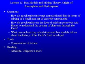 Lecture 13 Box Models and Mixing Theory Origin