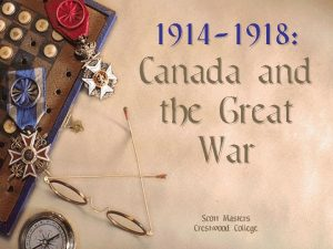 1914 1918 Canada and the Great War Scott