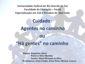 Universidade Federal do Rio Grande do Sul Faculdade