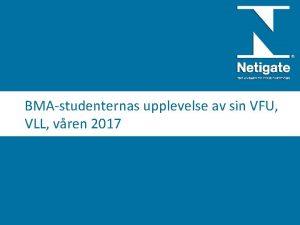 BMAstudenternas upplevelse av sin VFU VLL vren 2017
