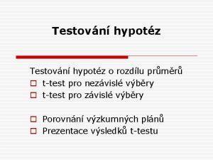 Testovn hypotz o rozdlu prmr o ttest pro