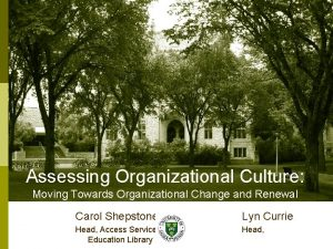 Assessing Organizational Culture Moving Towards Organizational Change and