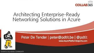 Architecting EnterpriseReady Networking Solutions in Azure EVENTS COLLAB
