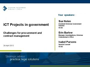 Your speakers Sue Nolen ICT Projects in government