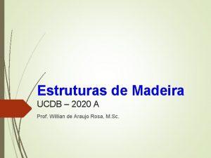 Estruturas de Madeira UCDB 2020 A Prof Willian