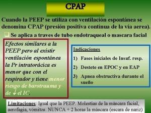 CPAP Cuando la PEEP se utiliza con ventilacin