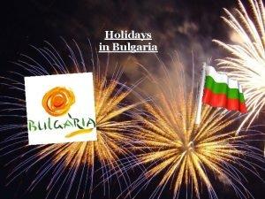 Holidays in Bulgaria Christmas On Christmas Eve a