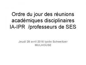 Ordre du jour des runions acadmiques disciplinaires IAIPR
