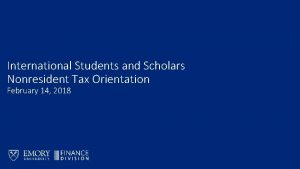International Students and Scholars Nonresident Tax Orientation February
