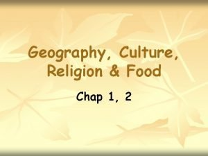 Geography Culture Religion Food Chap 1 2 Food