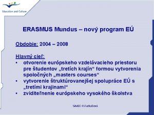 ERASMUS Mundus nov program E Obdobie 2004 2008
