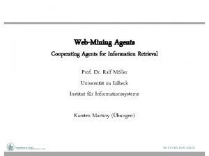 WebMining Agents Cooperating Agents for Information Retrieval Prof