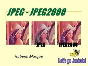 JPEG JPEG 2000 JPEG Isabelle Marque JPEG 2000