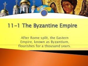 11 1 The Byzantine Empire After Rome split