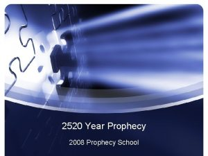 2520 Year Prophecy 2008 Prophecy School Question What