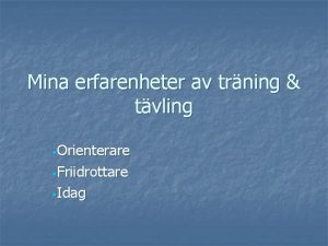 Mina erfarenheter av trning tvling Orienterare Friidrottare Idag