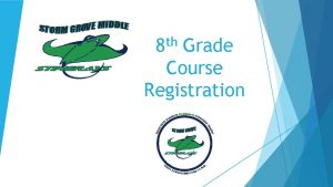 th 8 Grade Course Registration Registration for the