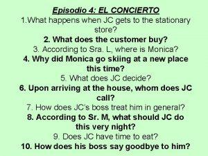 Episodio 4 EL CONCIERTO 1 What happens when