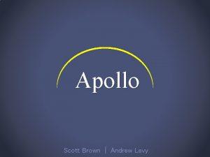 Apollo Scott Brown Andrew Levy Apollo 350 Mission