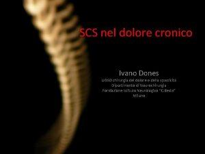 SCS nel dolore cronico Ivano Dones UOSD chirurgia