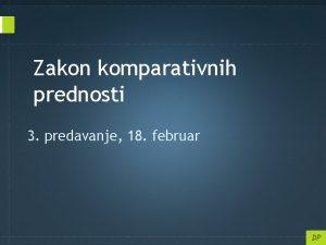 Zakon komparativnih prednosti 3 predavanje 18 februar Smit