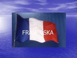 FRANCUSKA povrinom najvea drava EU 543 965 km