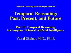 Temporal reasoning and Planning in Medicine Temporal Reasoning