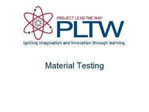 Material Testing Material Testing Reproducible evaluation of material