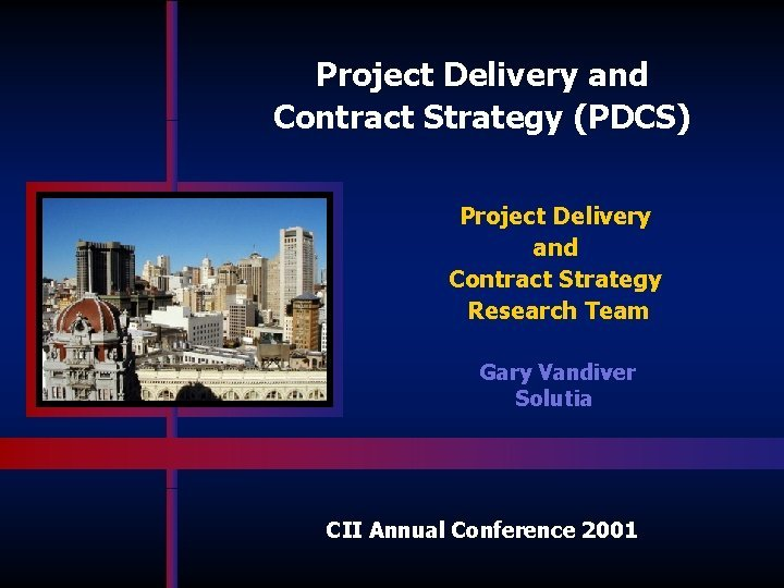 Project Delivery and Contract Strategy PDCS Project Delivery