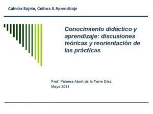Ctedra Sujeto Cultura Aprendizaje Conocimiento didctico y aprendizaje